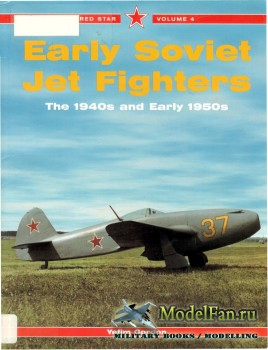 Red Star Vol.4 - Early Soviet Jet Fighters: The 1940s and Early 1950s