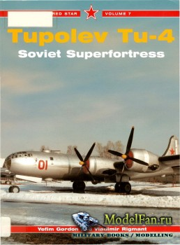 Red Star Vol.7 - Tupolev Tu-4: Soviet Superfortress