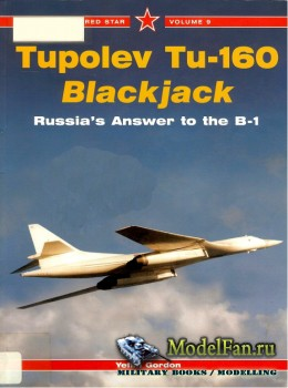 Red Star Vol.9 - Tupolev Tu-160 Blackjack: Russia's Answer to the B-1