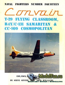 Naval Fighters №14 - Convair T-29 Flying Classroom, R4Y/C-131 Samaritan & C ...