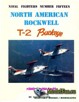 Naval Fighters №15 - North American Rockwell T-2 Buckeye