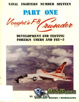 Naval Fighters №16 - Vought's F-8 Crusader (Part 1): Development and Testi ...