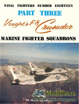 Naval Fighters №18 - Vought's F-8 Crusader (Part 3): Marine Fighter Squadr ...