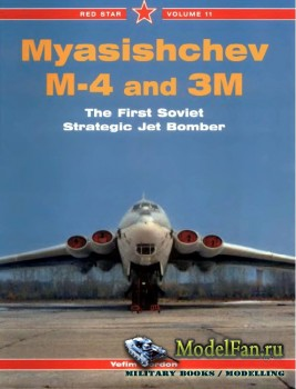 Red Star Vol.11 - Myasishchev M-4 and 3M: The First Soviet Strategic Jet Bo ...