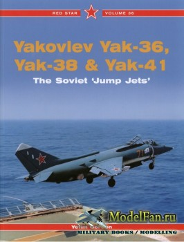 Red Star Vol.36 - Yakovlev Yak-36, Yak-38 & Yak-41: The Soviet 'Jump Jets ...