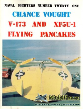 "Naval Fighters №21 - Chance Vought V-173 & XF5U-1 ""Flying Pancakes"""