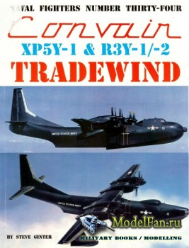 Naval Fighters №34 - Convair XP5Y-1 & R3Y-1/-2 Tradewind