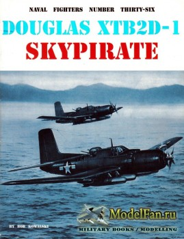 Naval Fighters №36 - Douglas XTB2D-1 Skypirate