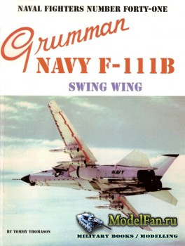 Naval Fighters №41 - Grumman Navy F-111B: Swing Wing