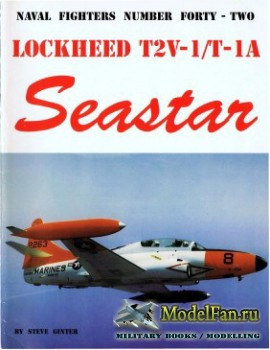 Naval Fighters №42 - Lockheed T2V-1/T-1A Seastar