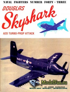 Naval Fighters №43 - Douglas Skyshark A2D Turbo-Prop Attack