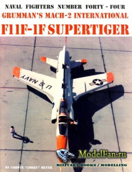 Naval Fighters №44 - Grumman's Much-2 International F11F-1F Supertiger