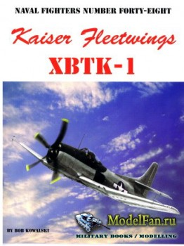 Naval Fighters №48 - Kaiser-Fleetwings XBTK-1