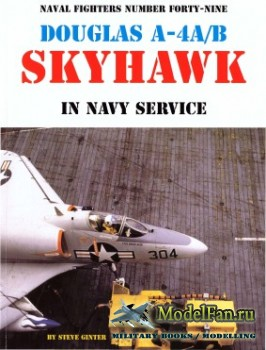 Naval Fighters №49 - Douglas A-4A/B Skyhawk: In NAVY Service