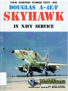 Naval Fighters №51 - Douglas A-4E/F Skyhawk: In NAVY Service