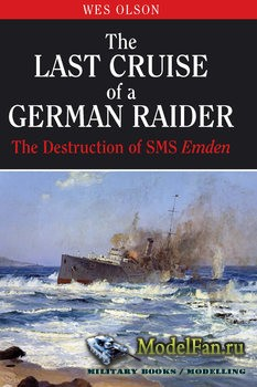 The Last Cruise of a German Raider (Wes Olson)