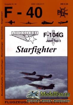 F-40 «Flugzeuge Der Bundeswehr» Nr.34 (04.1998) - F-104G Starfighter Jabo T ...