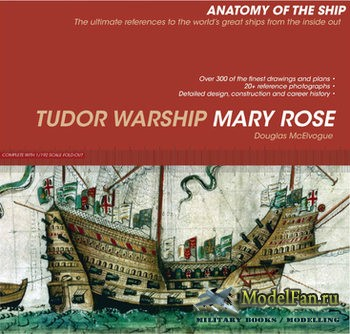 Anatomy of The Ship - Tudor Warship Mary Rose