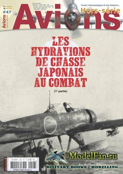 Avions Hors-Serie №47 - Les Hydravions de Chasse Japonais au Combat (1e Par ...