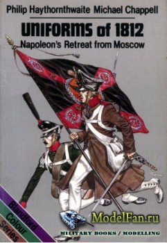 Blandford Press - Uniforms of 1812: Napoleon's Retreat from Moscow