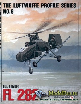 The Luftwaffe Profile Series №6 - Flettner FL 282