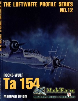 The Luftwaffe Profile Series №12 - Focke-Wulf Ta 154
