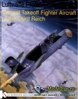 The Luftwaffe Profile Series №17 - Vertical Takeoff Fighter Aircraft of the ...