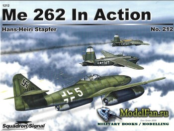 Squadron Signal (Aircraft in Action) 1212 - Me 262 in Action