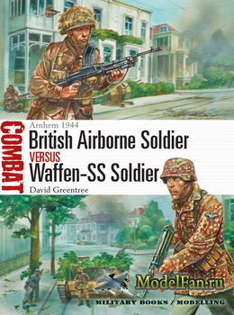 Osprey - Combat 42 - British Airborne Soldier vs Waffen-SS Soldier: Arnhem  ...