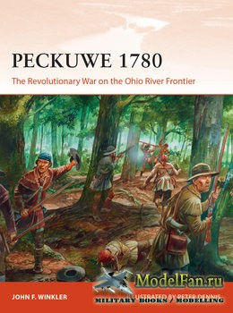 Osprey - Campaign 327 - Peckuwe 1780: The Revolutionary War on the Ohio Riv ...