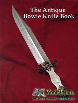 The Antique Bowie Knife Book (Bill Adams, J. Bruce Voyles and Terry Moss)