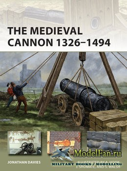 Osprey - New Vanguard 273 - The Medieval Cannon 1326-1494