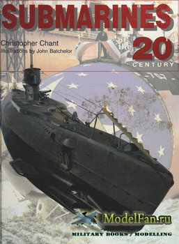 Submarines of the 20th Century (Christopher Chant)