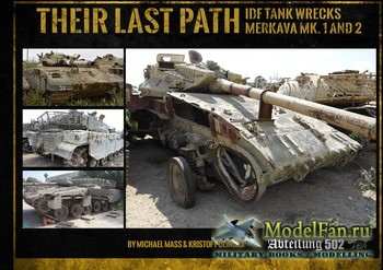 Their Last Path: IDF Tank Wrecks Merkava Mk.1 and 2 (Michael Mass, Kristof Pulinckx)
