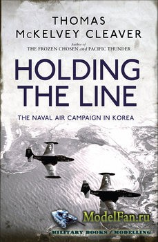 Osprey - General Military - Holding the Line: The Naval Air Campaign in Korea