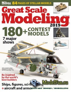 FineScale Modeler 2019 Special - Great Scale Modeling
