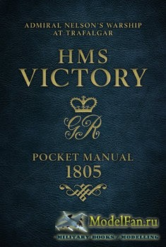 Osprey - General Military - HMS Victory Pocket Manual 1805: Admiral Nelson' ...