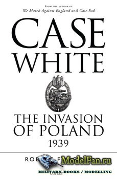 Osprey - General Military - Case White: The Invasion of Poland 1939
