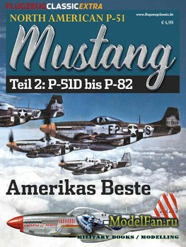 Flugzeug Classic Extra - North American P-51 Mustang Teil 2: P-51D bis P-82