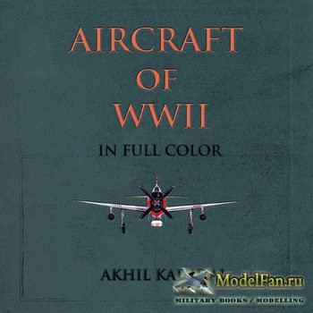 Aircraft of WWII in Full Color (Akhil Kadidal)