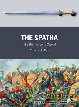 Osprey - Weapon 72 - The Spatha: The Roman Long Sword