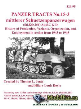 Panzer Tracts No.15-3 - Mittlere Schuetzenpanzerwagen (Sd.kfz.251) Ausf.C & ...