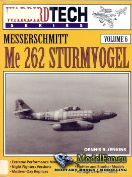 Warbird Tech Vol.6 - Messerschmitt Me 262 Sturmvogel