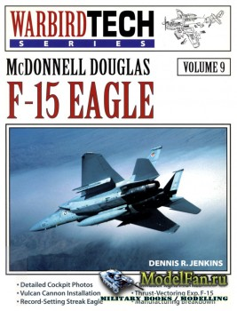 Warbird Tech Vol.9 - McDonnell Douglas F-15 Eagle