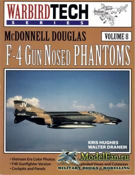 Warbird Tech Vol.8 - McDonnell Douglas F-4 Gun Nosed Phantoms