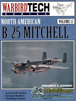 Warbird Tech Vol.12 - North American B-25 Mitchell