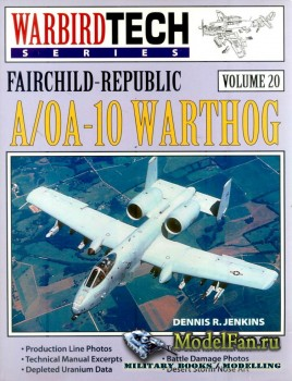 Warbird Tech Vol.20 - Fairchild-Republic A/OA-10 Warthog