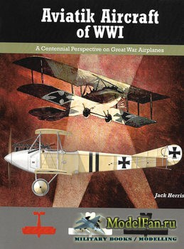 Aviatik Aircraft of WWI (Jack Herris)