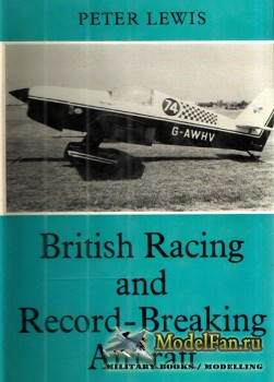 British Racing & Record Breaking Aircraft (Peter Lewis)