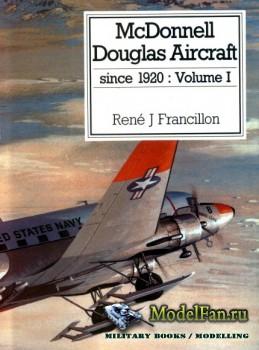 McDonnell Douglas Aircraft Since 1920: Volume 1 (R.J. Francillon)
